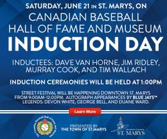 Saturday, June 21 in St. Marys, ON. Canadian Baseball Hall of Fame and Museum Induction Day. Apperances by @Toronto Blue Jays Alumni