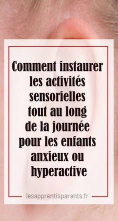 Comment instaurez les activités sensorielles tout au long de la journée pour les enfants anxieux ou hyperactive -