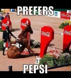 Horse prefers Pepsi>> laughed a little too hard at that