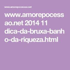 www.amorepocessao.net 2014 11 dica-da-bruxa-banho-da-riqueza.html