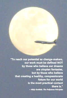 Creating a healthy, compassionate future is the most practical context there is...