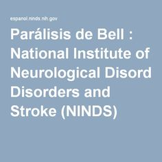 Parálisis de Bell : National Institute of Neurological Disorders and Stroke (NINDS)