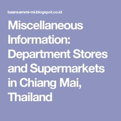 Miscellaneous Information: Department Stores and Supermarkets in Chiang Mai, Thailand