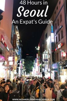 48 Hours in Seoul: An expat's guide on how to see the best the city has to offered if you have limited time.