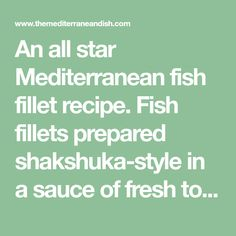 An all star Mediterranean fish fillet recipe. Fish fillets prepared shakshuka-style in a sauce of fresh tomatoes, peppers and spices. Fish Recipes, Seafood Recipes, Asian Recipes, New Recipes, Cooking Recipes, Favorite Recipes, Easy Mediterranean Diet Recipes, Mediterranean Dishes