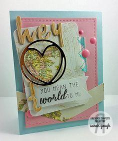 Card by Sarah Gough. Reverse Confetti stamp set: My World. Confetti Cuts: Globe, Woodgrain, Stitched Flag Trio and Triple Chevies. Valentine's card. Anniversary card. Friendship card. Thank you card.