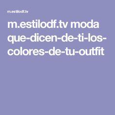 m.estilodf.tv moda que-dicen-de-ti-los-colores-de-tu-outfit