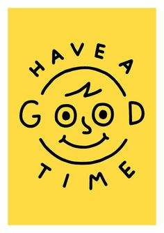 Have a GOOD time | Pinterest: nasti
