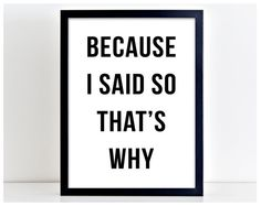 Because I Said So Poster Print Word by PurplePrintHouse on Etsy
