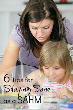 6 Tips for Staying Sane as a SAHM. I would have benefitted from this list when my kiddos were babies:-)