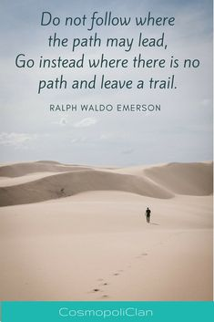"""""""Do not follow where the path may lead, Go instead where there is no path and leave a trail."""" – Ralph Waldo Emerson. Let this inspirational travel quote spark your wanderlust and inspire your next family travel vacation. Like this quote? Head over to our blog for more travel inspiration quotes. Thanks for repinning! #quote #travelquote #travel"""