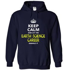 keep calm and let the EARTH SCIENCE CAREER handle it T Shirt, Hoodie, Sweatshirt