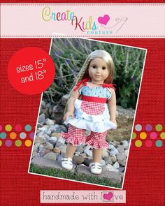 Create Kids Couture - Magnolia's Top and Apron Set and Layne's Ruffled Shorts Doll Sizes PDF Pattern, $5.00 (http://createkidscouture.com/magnolias-dolls.html)