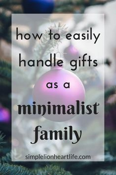 How to Easily Handle Gifts as a Minimalist Family - Simple Lionheart Life