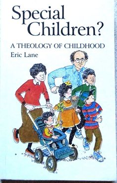 Special Children? :Theology of Child by Eric Lane small paperback 1996