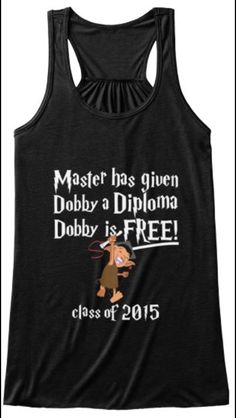 Master has Given Dobby a Diploma. Dobby is Free! Class of 2015 Tank Top