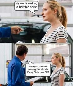 My car is making a horrible noise Have you tried re- moving the Mariah Carey Christmas CD? Memes Of The Day, New Memes, Funny Memes, Funniest Memes, Funny Videos, Mariah Carey Christmas Album, Justin Bieber Cd, Me Ignore, Irish Jokes