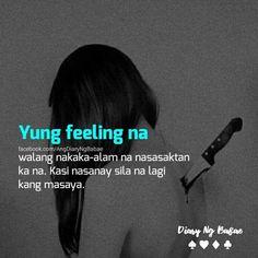 29 Ideas memes truths people sad for 2019 Tagalog Quotes Patama, Tagalog Quotes Hugot Funny, Tagalog Words, Filipino Quotes, Pinoy Quotes, Tagalog Love Quotes, Tears Quotes, Hurt Quotes, Jokes Quotes
