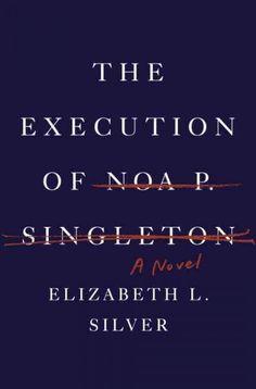 Execution of Noa P. Singleton by Elizabeth L. Silver