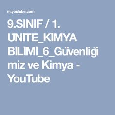 9.SINIF / 1. ÜNİTE_KİMYA BİLİMİ_6_Güvenliğimiz ve Kimya - YouTube