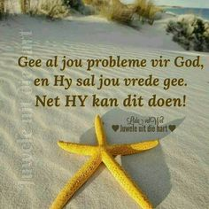 Gee al jou probleme vir God Scripture Verses, Bible, Afrikaanse Quotes, Gods Promises, Motivational Quotes, Christian, Biblia, Bible Verses, Motivating Quotes