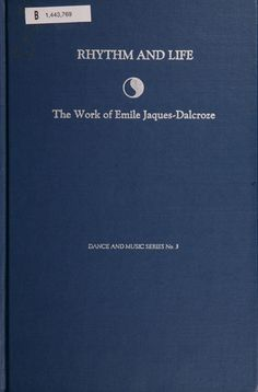 Rhythm and Life: The Work of Emile Jaques-Dalcroze ~ Irwin  Spector ~ Pendragon Press ~ 1990