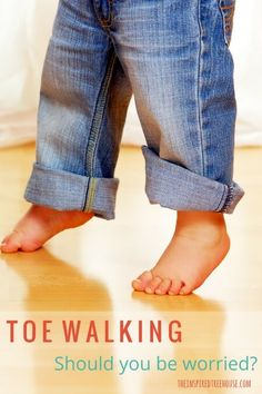 Toe walking is a common child development issue.  When should you worry and get it checkout out by a professional?