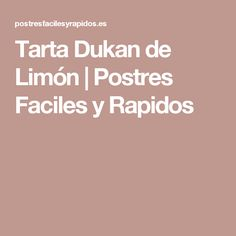 Tarta Dukan de Limón | Postres Faciles y Rapidos