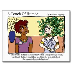 """A Touch of Humor"" Medusa Massage Comic http://www.zazzle.com/TigerLilyStudios?rf=238891780775066757"