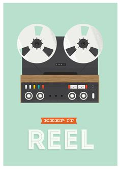 Motivational poster, inspirational print, retro poster, hipster, reel to reel, music, nursery art, typography poster - Keep it Reel A3. $21,00, via Etsy.