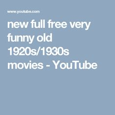 new full free  very funny old  1920s/1930s  movies - YouTube