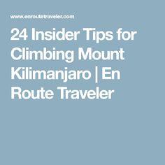 24 Insider Tips for Climbing Mount Kilimanjaro   En Route Traveler
