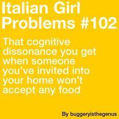 Italian girl problems -- sometimes my feelings get a little hurt when people turn down snacks or wine. :(