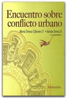 Encuentro sobre conflicto urbano. Memorias – Universidad Distrital Francisco José de Caldas    www.librosyeditores.com/tiendalemoine/sociologia-sociedad-cultura/1349-encuentro-sobre-conflicto-urbano-memorias.html    Editores y distribuidores.