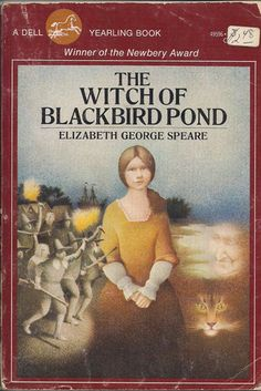 The Witch of Blackbird Pond by Elizabeth George Speare is about ...