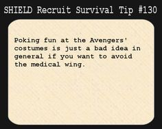 S.H.I.E.L.D. Recruit Survival Tip #130:Poking fun at the Avengers' costumes is just a bad idea in general if you want to avoid the medical wing.