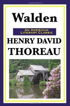 Walden: (Or Life in the Woods) by Henry David Thoreau