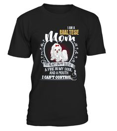 "# I Am A Maltese Mom  I Can't Control .  Special Offer, not available anywhere else!Available in a variety of styles and colorsBuy yours now before it is too late!Secured payment via Visa / Mastercard / Amex / PayPalHow to place an order Choose the model from the drop-down menu Click on ""Reserve it now"" Choose the size and the quantity Add your delivery address and bank details And that's it!"