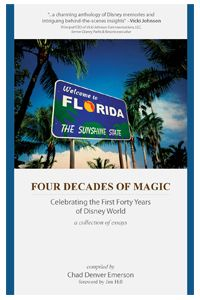 Four Decades of Magic: Celebrating the First Forty Years of Disney World