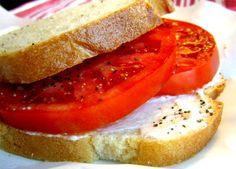 Tomato Sandwich; Jersey fresh Beefsteak tomatoes with lots of mayo and ground pepper on country white bread. Mmmmm!