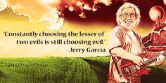 Grateful Dead. Jerry Garcia quote. Psychedelia.