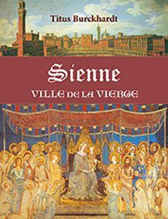 Titus Burckhardt : Sienne. Ville de la Vierge France, Painting, Art, Siena, City, Art Background, Painting Art, Kunst