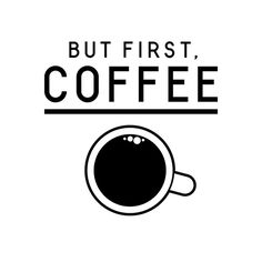 Black and white illustration of a cup of coffee with 'But first, coffee' lettering https://www.shutterstock.com/g/aiym?rid=977951&utm_medium=email&utm_source=ctrbreferral-link