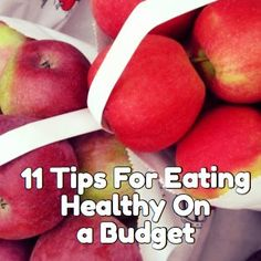 11 Tips For Eating Healthy On a Budget #money #thrifty