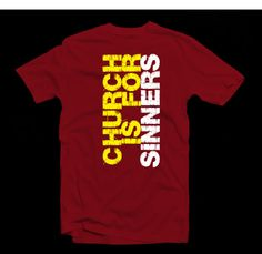 Church is for Sinners Tee, i.e. there are no perfect people in church