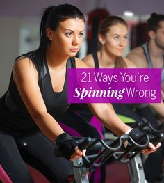 21 Ways You're Spinning Wrong - The hardest part of Spinning isn't the climbs. It's avoiding the many variables (seat height! resistance! posture!) that could mess with your form, efficiency, and overall workout. Avoid these mistakes to make the most of your sweat session.