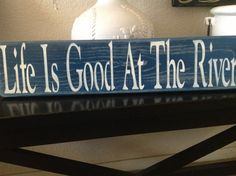 Hey, I found this really awesome Etsy listing at http://www.etsy.com/listing/153284501/life-is-good-at-the-river