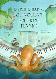 La petite pieuvre qui voulait jouer du piano Album Jeunesse, Illustrations, Great Books, Literacy, Dinosaur Stuffed Animal, Classroom, Teaching, Education, Fun