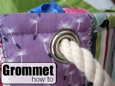 "The words ""grab the hammer"" are not often used in sewing but this tool is a must for installing grommets. Step by step instructions to install grommets."