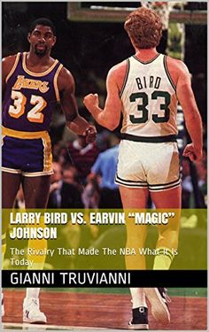 """Larry Bird VS. Earvin """"Magic"""" Johnson: The Rivalry That Made The NBA What It Is Today (Gianni Truvianni's Sports Book 2) by Gianni Truvianni http://www.amazon.com/dp/B00HVB9638/ref=cm_sw_r_pi_dp_YHkdxb1FZ1SG6"""